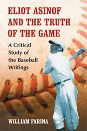 Eliot Asinof and the Truth of the Game: A Critical Study of the Baseball Writings
